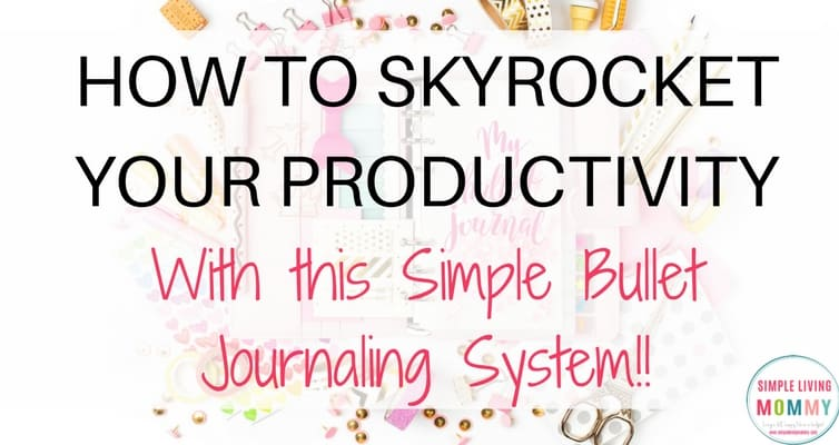 Simple Bullet Journaling That Will Skyrocket Your Productivity!