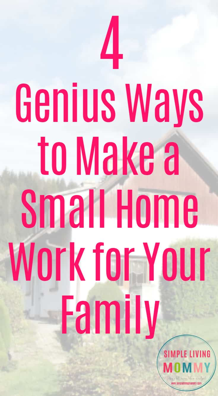 4 ways to make a small home work for your family 735x1332