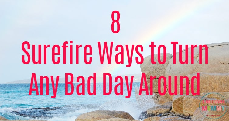 Do you ever let something get to you and you just can't shake that bad mood? Did you wake up on the wrong side of the bed? Maybe you've just been in a funk lately. Give these 8 tips a try to turn your bad mood around!