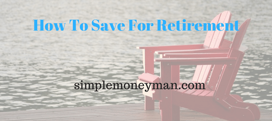How To Save For Retirement simple money man