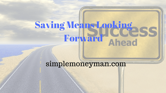 Saving Means Looking Forward simple money man