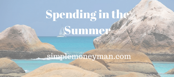 Spending in the Summer simple money man