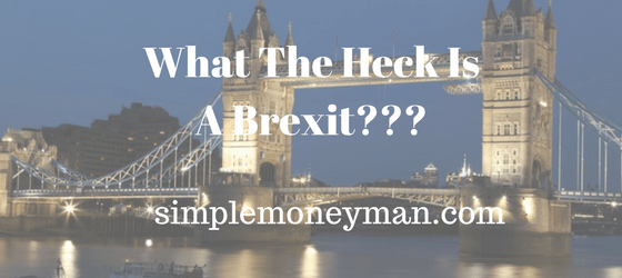 What The Heck Is A Brexit simple money man
