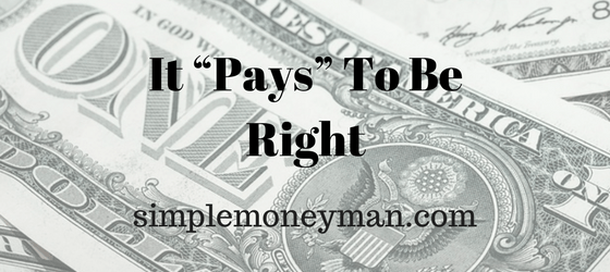 "It ""Pays"" To Be Right simple money man"