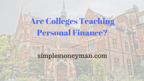 Are Colleges Teaching Personal Finance simple money man
