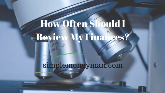 How Often Should I Review My Finances simple money man