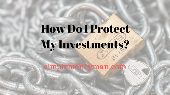 How Do I Protect My Investments simple money man
