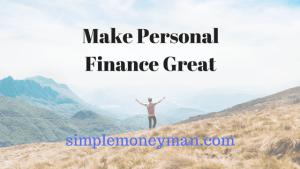 Make Personal Finance Great simple money man