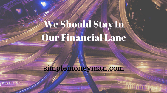 We Should Stay In Our Financial Lane