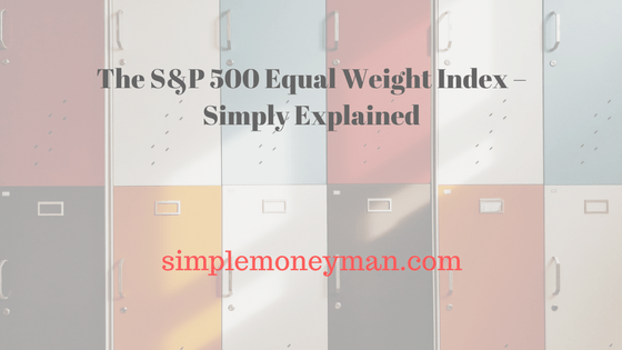 The S&P 500 Equal Weight Index – Simply Explained