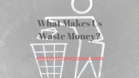 What Makes Us Waste Money simple money man