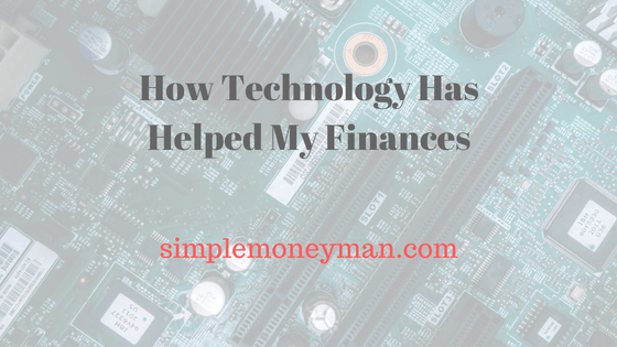 How Technology Has Helped My Finances simple money man