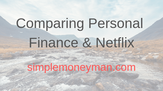 Comparing Personal Finance & Netflix simple money man