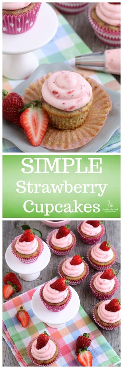 SIMPLE Strawberry Cupcakes perfect for a girls birthday, brunch, Easte or Valentines Day #simplepartyfood #cupcakes #birthday #desserts