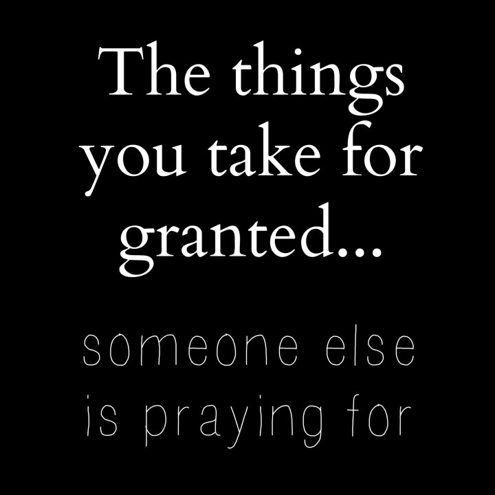 The things you take for granted quote