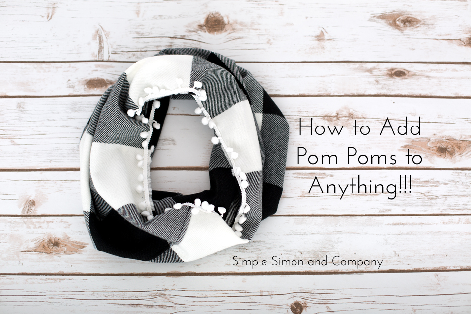 how to add pom poms to anything!