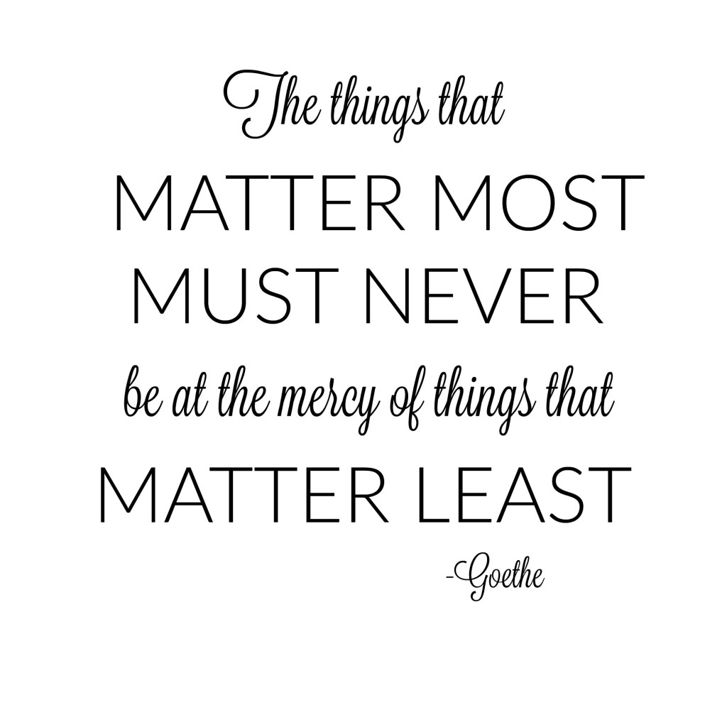 The Things That Matter Most Quote