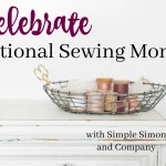 Celebrate National Sewing Month 2019 with Simple Simon and Company