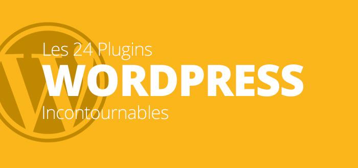 24 plugins wordpress incontournables