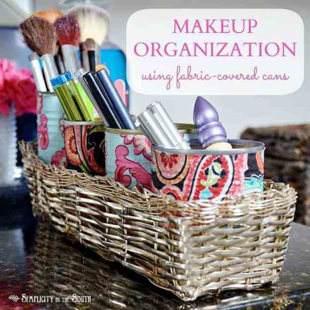 Organize your makeup using fabric covered cans.