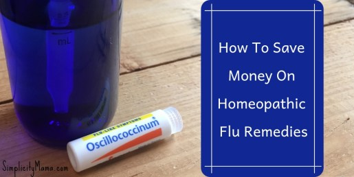 How To Get The Most Out Of Your Homeopathic Flu Remedies - Simplicity Mama