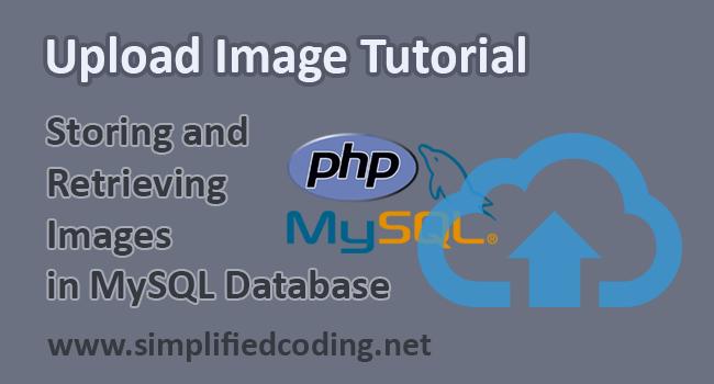 Upload Image PHP MySQL - Uploading and Retrieving Images