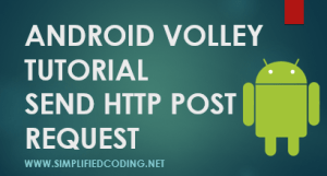 Android Volley Post Request Tutorial – User Registration App