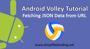 Android Volley Tutorial – Fetching JSON Data from URL
