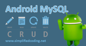 Android MySQL Tutorial to Perform Basic CRUD Operation