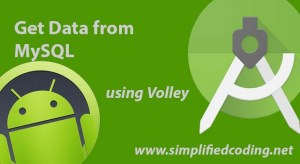 Retrieve Data From MySQL Database in Android using Volley