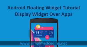 Android Floating Widget Tutorial – Display Widget Over Apps