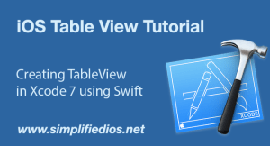 iOS Table View Tutorial – Creating TableView in Xcode 7 using Swift