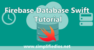 Firebase Realtime Database Tutorial for Swift using Xcode
