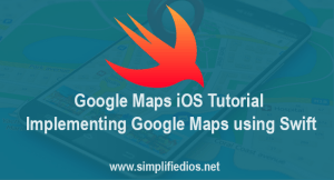 Google Maps iOS Tutorial – Implementing Google Maps using Swift