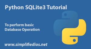 Python SQLite3 Tutorial to Perform Basic Database Operation