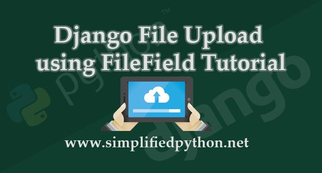 Django File Upload using FileField Tutorial