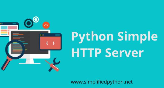 Python Simple HTTP Server : A Simple HTTP Web Server With Python