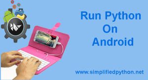 Run Python On Android – How To Run Python Programs On Android