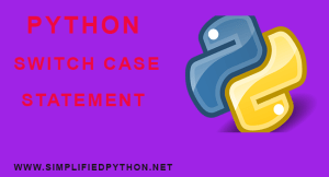 Python Switch Case Statement Tutorial – Three Ways To Implement Python Switch Case Statement