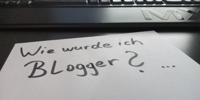 Wie wurde ich Blogger?