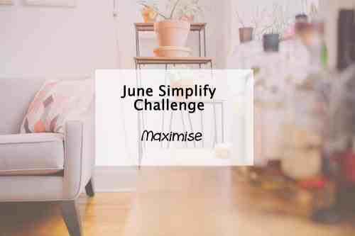 simplify my life maximise effort challenge