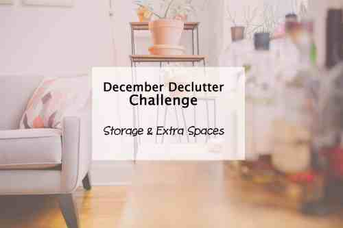 simplify my life December Declutter Storage and extra spaces