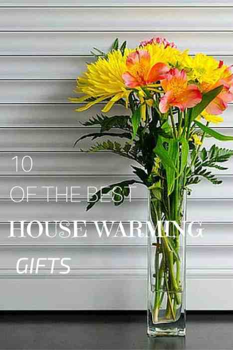 10 OF THE BEST HOUSEWARMING GIFTS