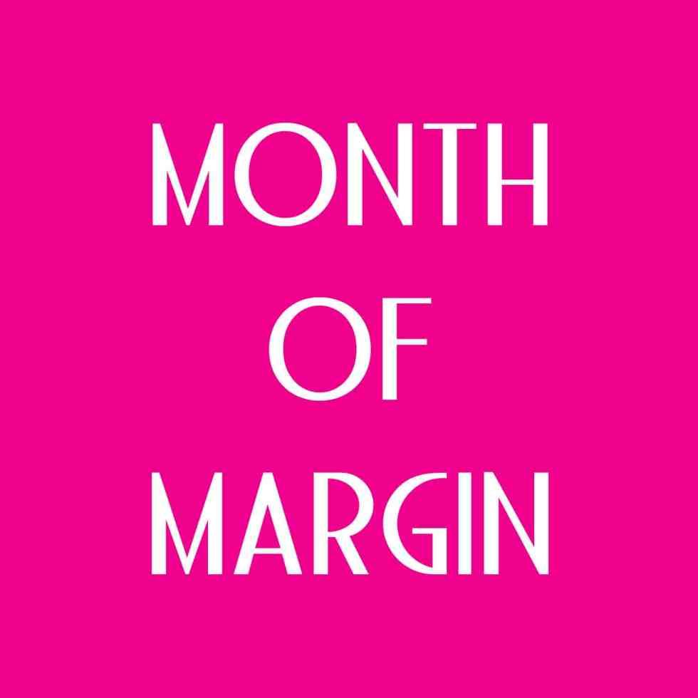 Month of Margin 1