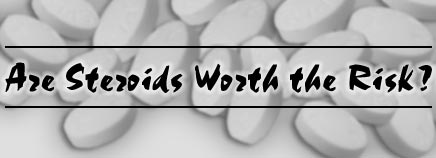 are steroids worth the risk banner