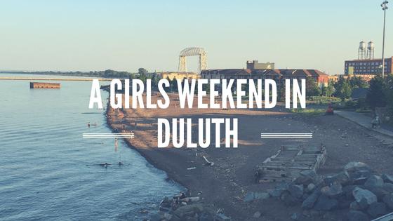 A Girls Weekend in Duluth
