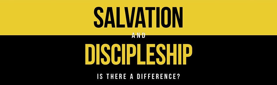 Salvation & Discipleship