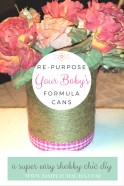 repurpose your babys formula cans with this easy diy - shabby chic formula can diy