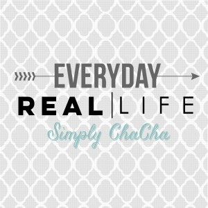 Everyday Real Life with Simply ChaCha