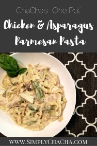 ChaCha's One Pot Chicken & Asparagus Parmesan Pasta